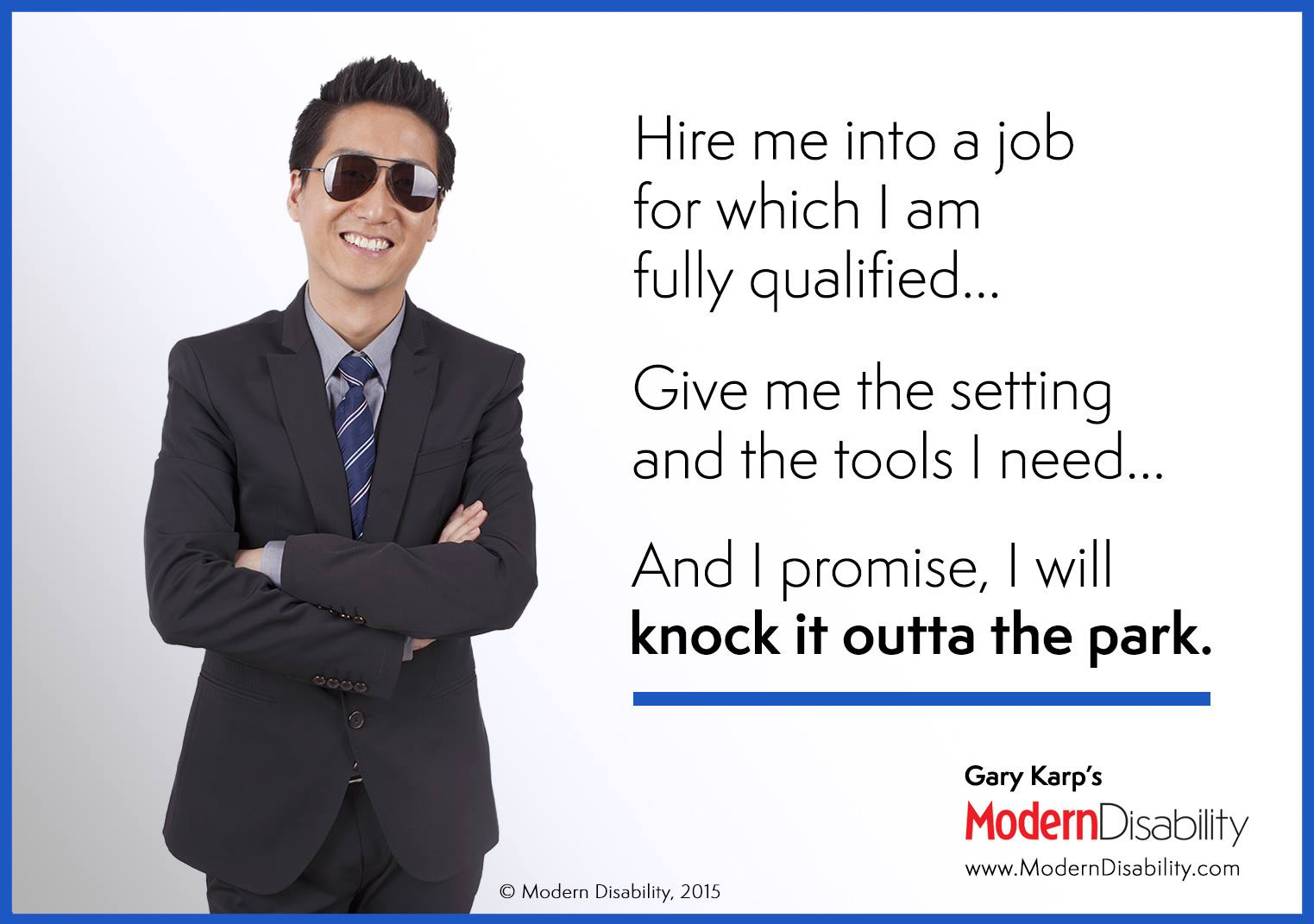 "A photo of an Asian man wearing dark glasses in a business suit, and the text, ""Hire me into a job for which I am fully qualified... Give me the setting and the tools I need... And I promise I will knock it outta the park."""