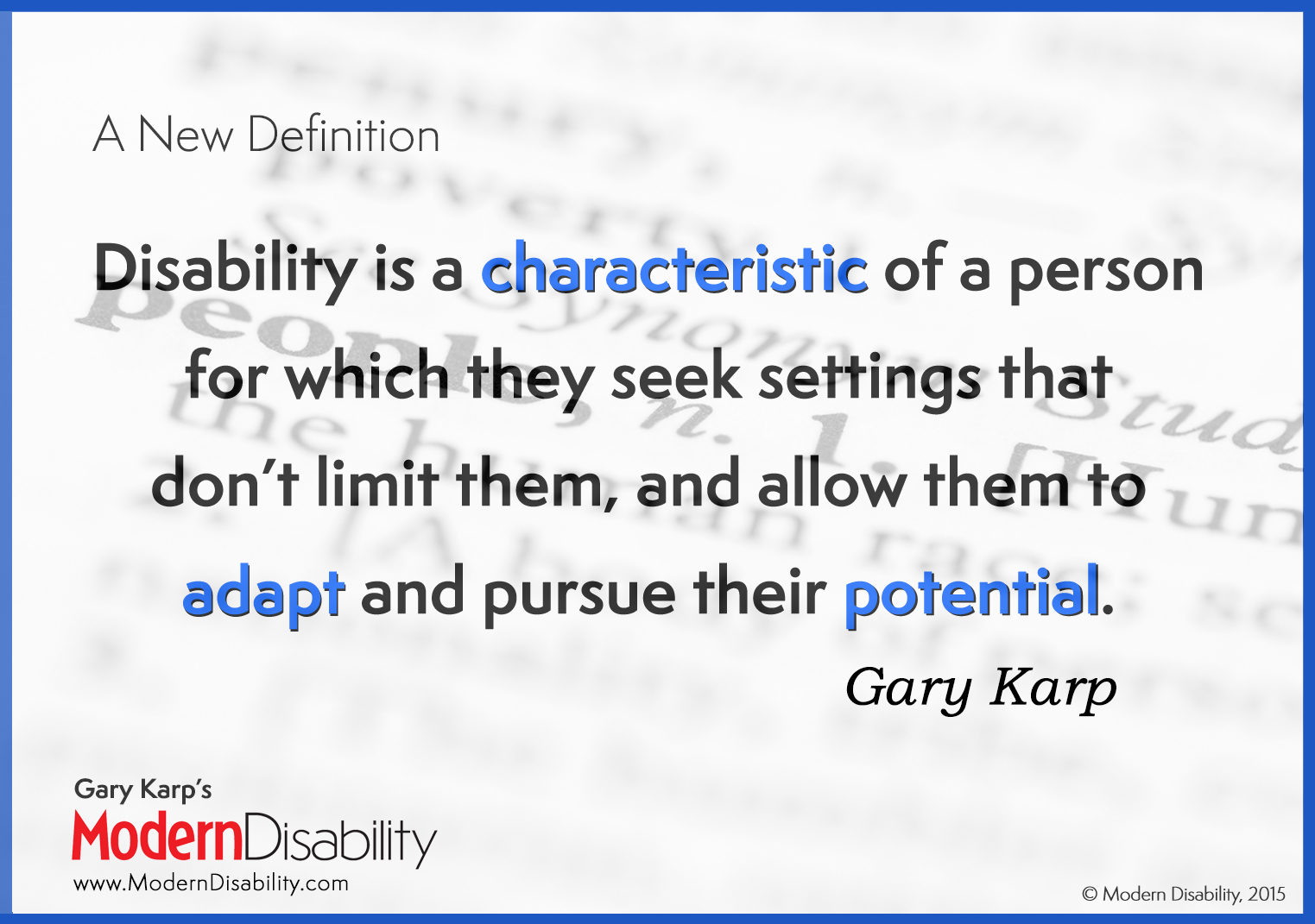 "New Definition: ""Disability is a characteristic of a person for which they seek settings that don't limit them, and allow them to adapt and pursue their potential."""