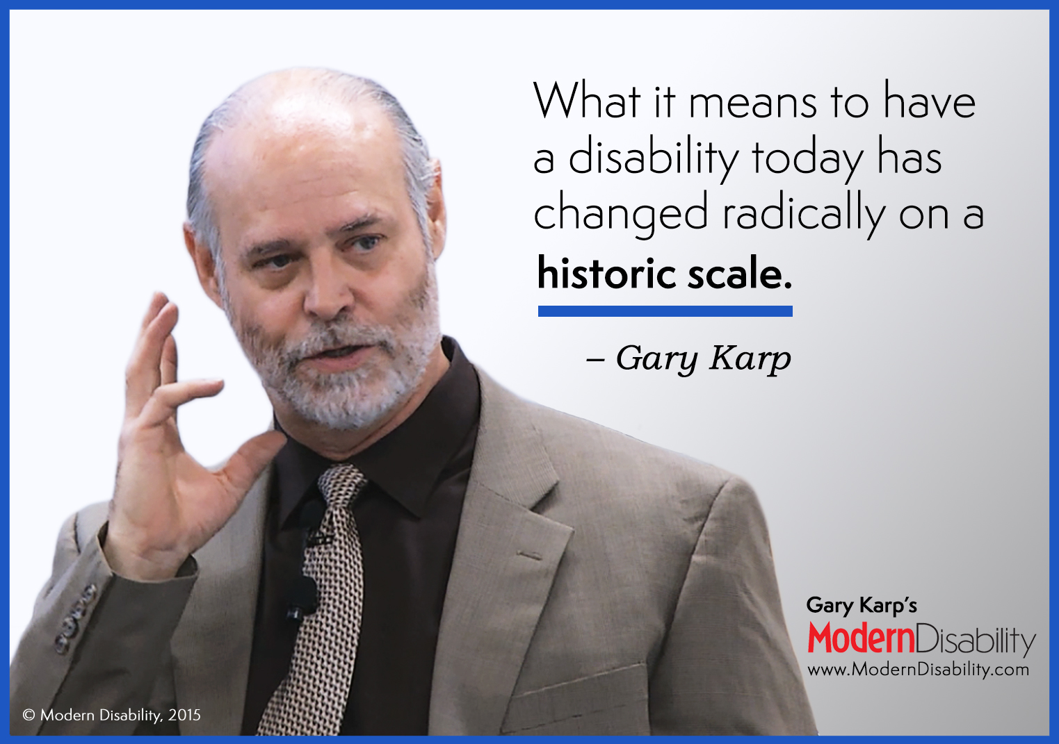 What it means to have a disability today has changed radically on a historic scale.