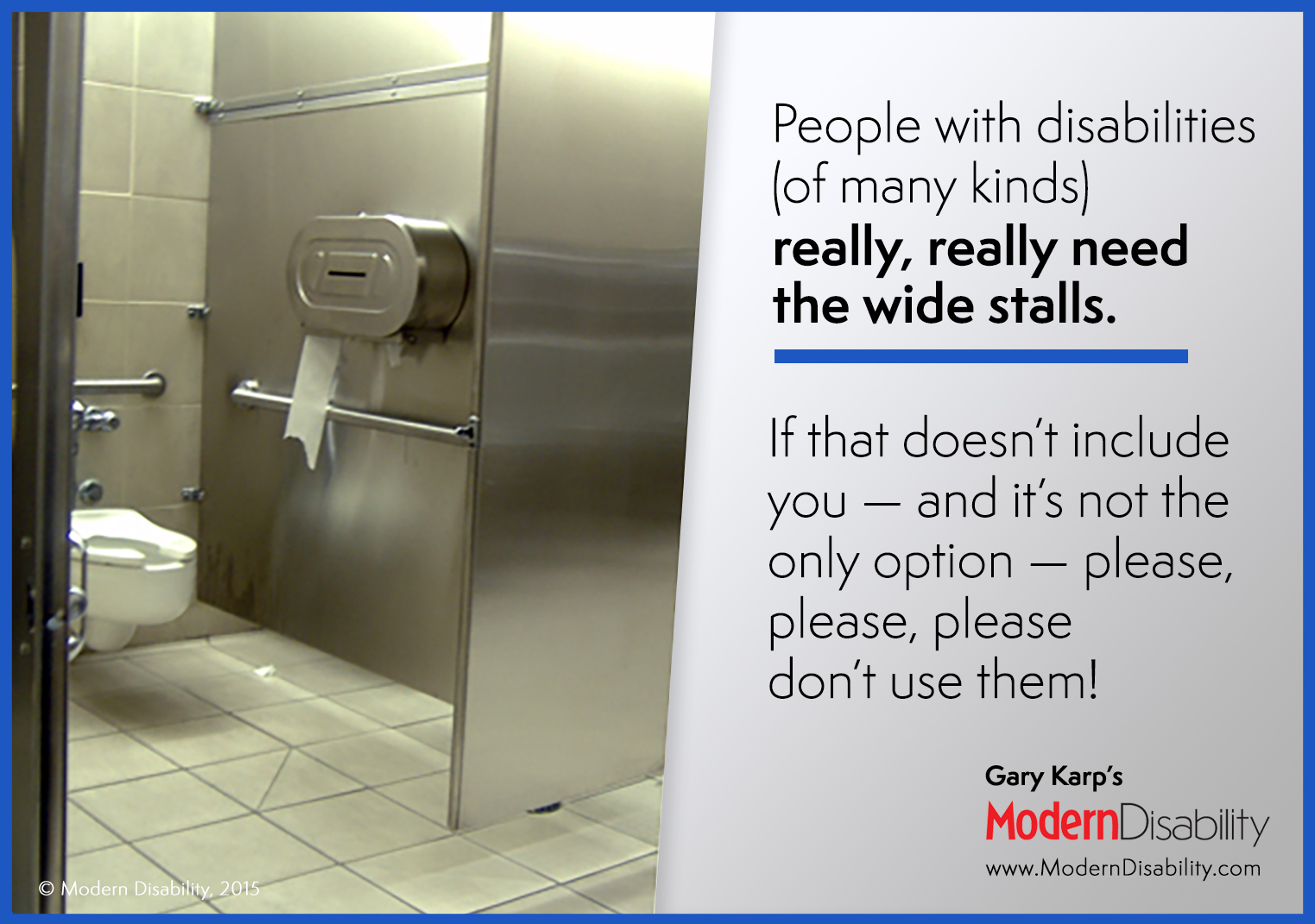 "A photo of an accessible bathroom stall and the text ""People with disabilities (of many kinds) really, really need the wide stalls. If that doesn't include you — and it's not the only option — please, please, please, don't use them!"""